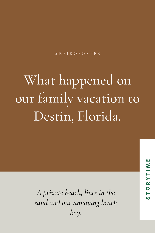 Our family vacation to Destin, Florida.